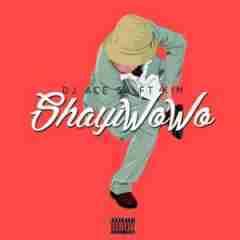 DJ ACE SA - Shayi WoWo ft. KIM